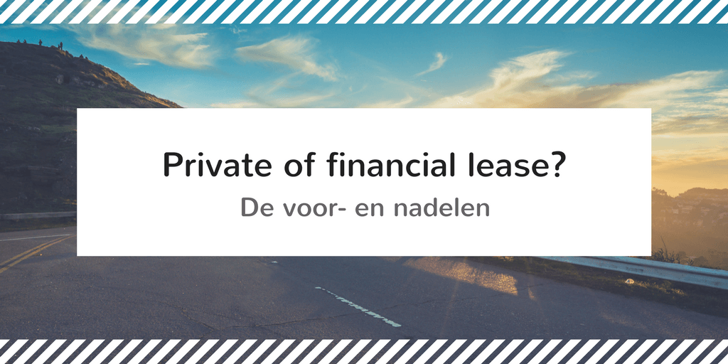 private of financial lease de voor- en nadelen